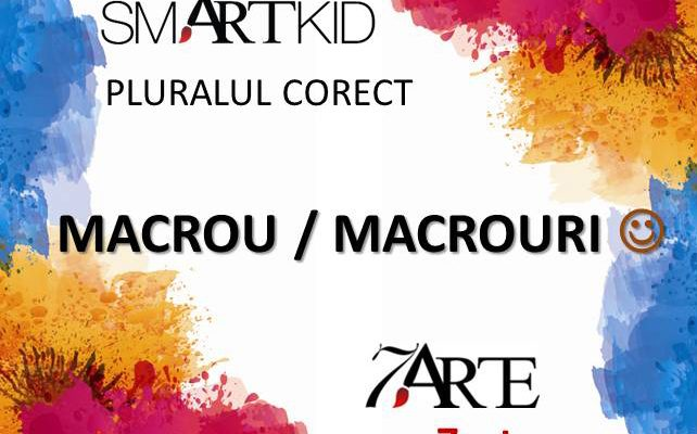 Scriem #pluralulcorect: MACROU / MACROURI 9